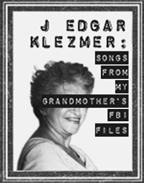 Isle of Klezbos: J Edgar Klezmer, Songs from my grandmother's FBI files - poster