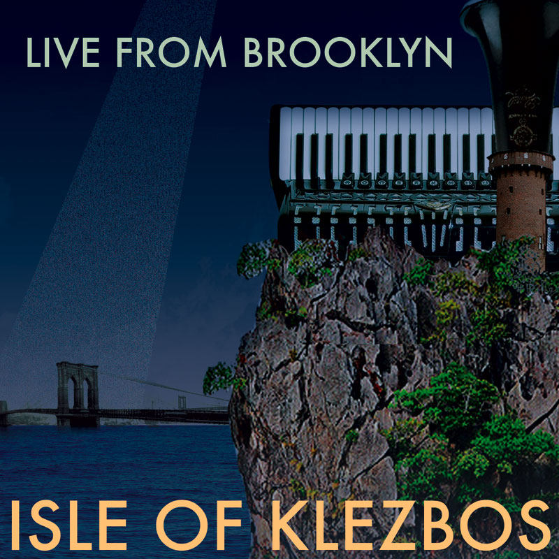 Isle of Klezbos: Live From Brooklyn